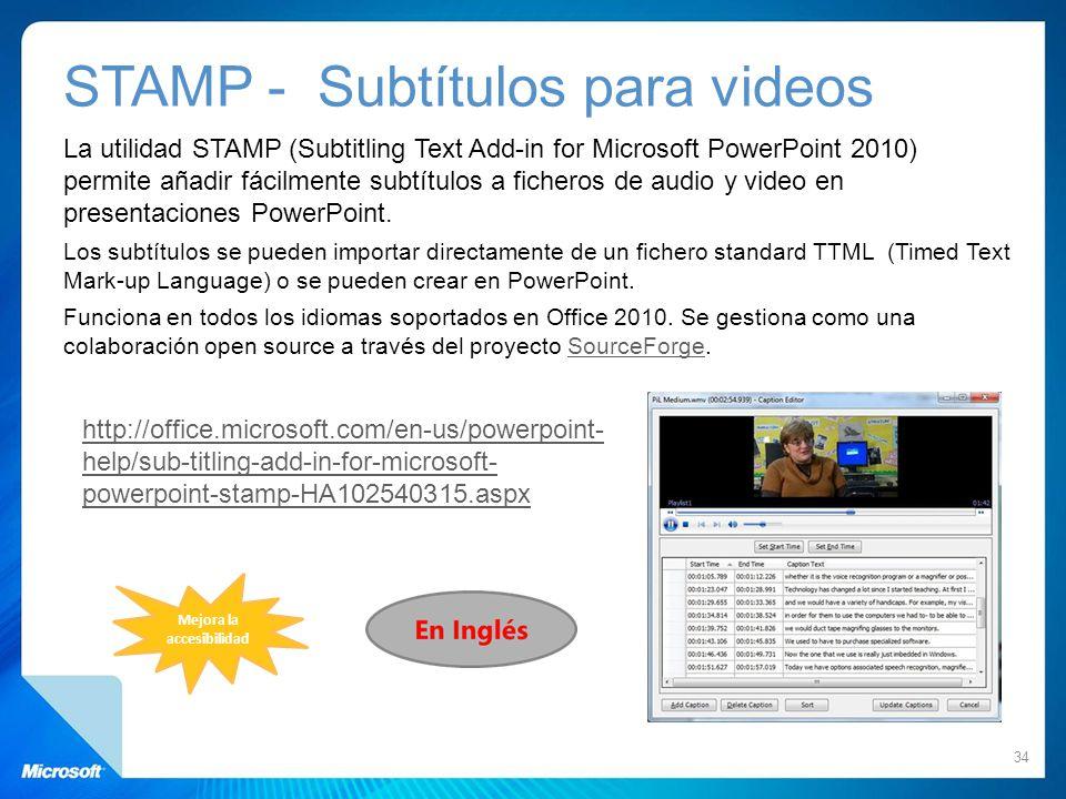 STAMP - Subtítulos para videos La utilidad STAMP (Subtitling Text Add-in for Microsoft PowerPoint 2010) permite añadir fácilmente subtítulos a fichero