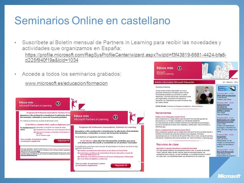 Seminarios Online en castellano Suscríbete al Boletín mensual de Partners in Learning para recibir las novedades y actividades que organizamos en Espa