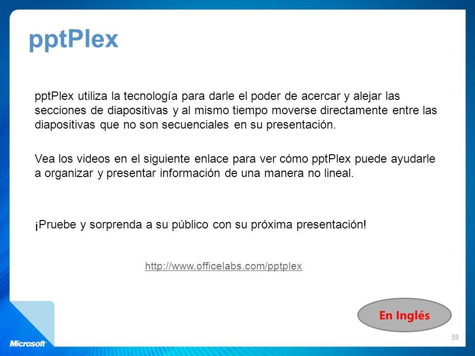 pptPlex pptPlex utiliza la tecnología para darle el poder de acercar y alejar las secciones de diapositivas y al mismo tiempo moverse directamente ent