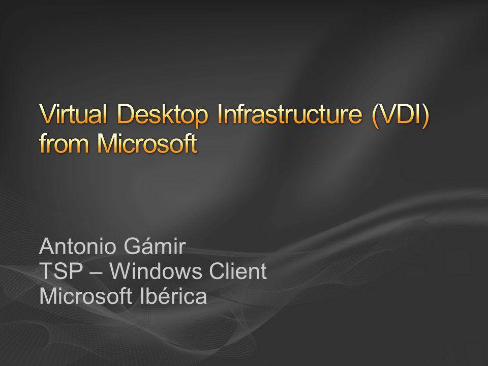 Antonio Gámir TSP – Windows Client Microsoft Ibérica