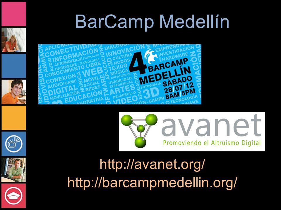 BarCamp Medellín http://avanet.org/ http://barcampmedellin.org/