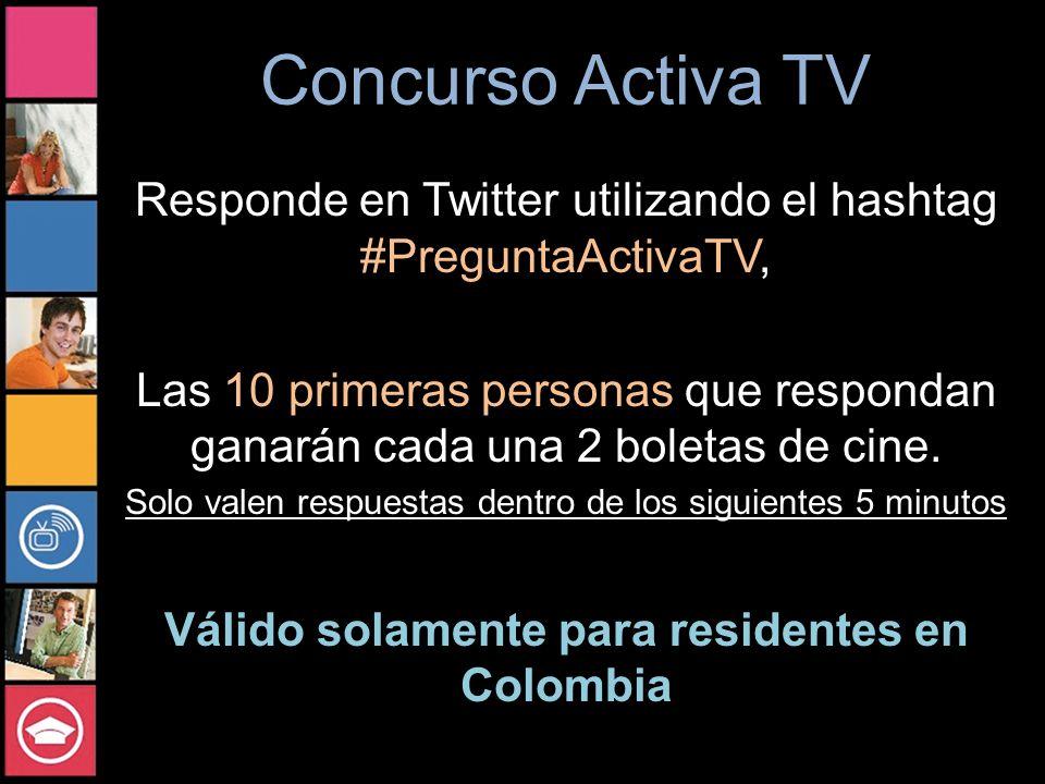 Concurso Activa TV Responde en Twitter utilizando el hashtag #PreguntaActivaTV, Las 10 primeras personas que respondan ganarán cada una 2 boletas de cine.