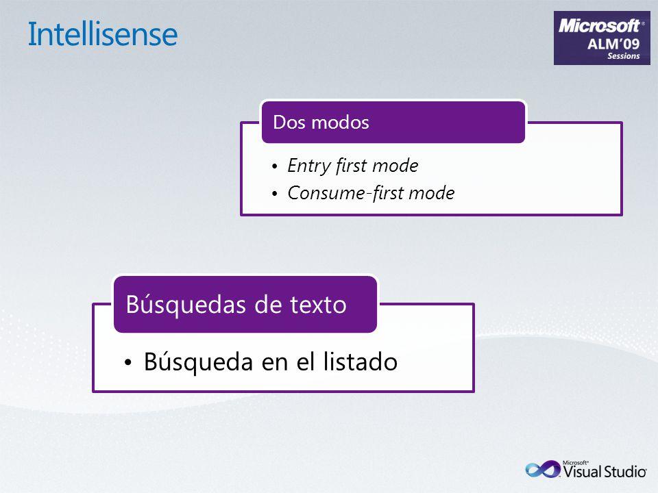 Entry first mode Consume-first mode Dos modos Búsqueda en el listado Búsquedas de texto