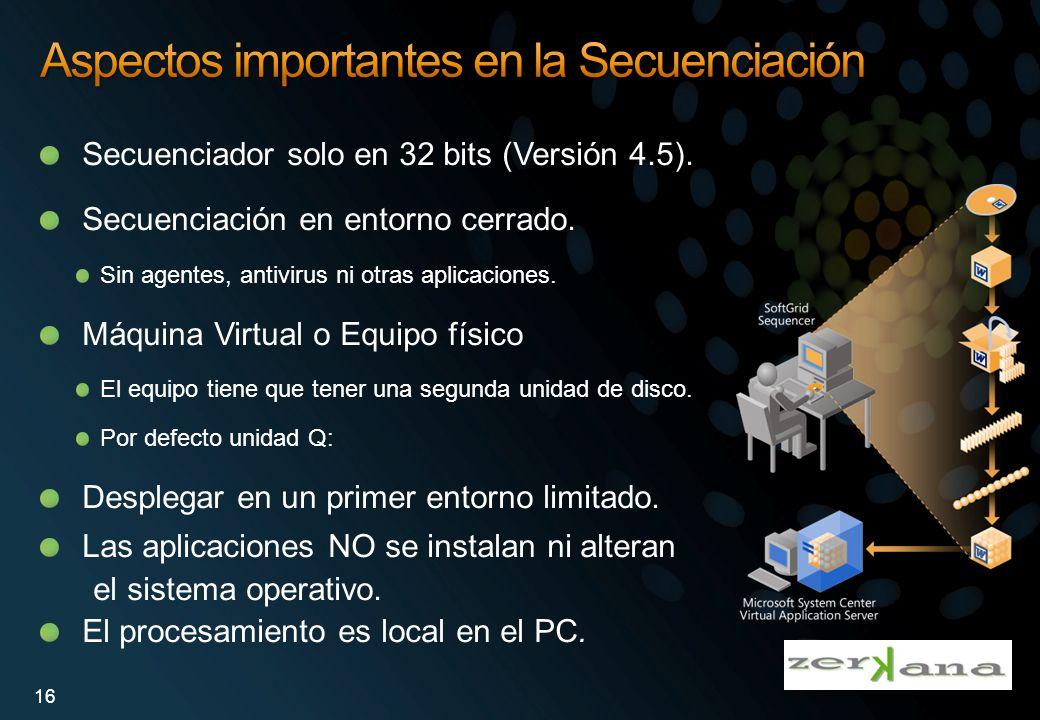 Secuenciador solo en 32 bits (Versión 4.5). Secuenciación en entorno cerrado. Sin agentes, antivirus ni otras aplicaciones. Máquina Virtual o Equipo f