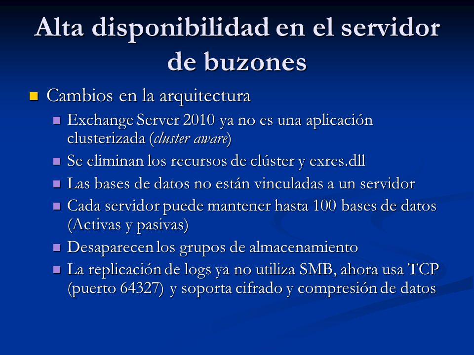 Alta disponibilidad en el servidor de buzones Cambios en la arquitectura Cambios en la arquitectura Exchange Server 2010 ya no es una aplicación clust