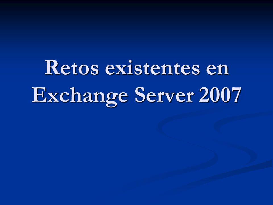 Retos existentes en Exchange Server 2007