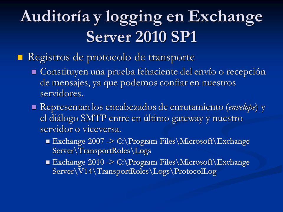 Auditoría y logging en Exchange Server 2010 SP1 Registros de protocolo de transporte Registros de protocolo de transporte Constituyen una prueba fehac