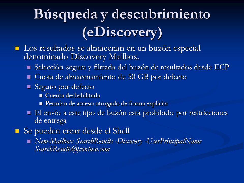 Búsqueda y descubrimiento (eDiscovery) Los resultados se almacenan en un buzón especial denominado Discovery Mailbox. Los resultados se almacenan en u