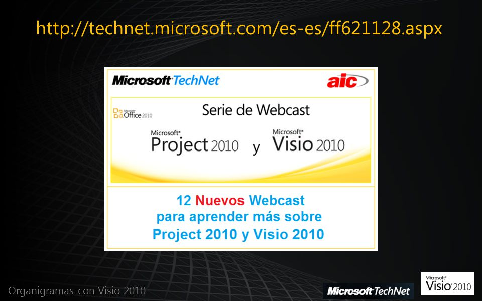 http://technet.microsoft.com/es-es/ff621128.aspx Organigramas con Visio 2010