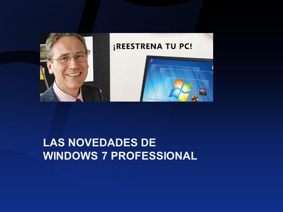 LAS NOVEDADES DE WINDOWS 7 PROFESSIONAL