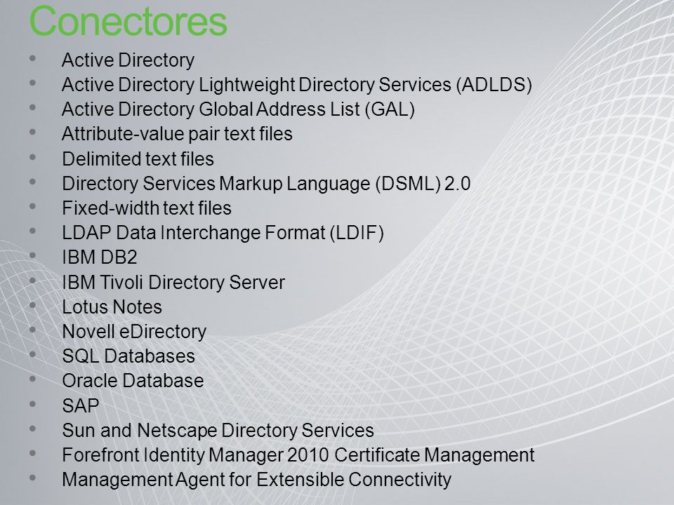Conectores Active Directory Active Directory Lightweight Directory Services (ADLDS) Active Directory Global Address List (GAL) Attribute-value pair te