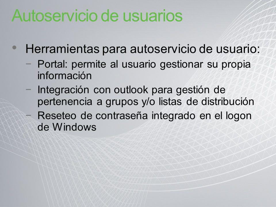 Autoservicio de usuarios Herramientas para autoservicio de usuario: Portal: permite al usuario gestionar su propia información Integración con outlook