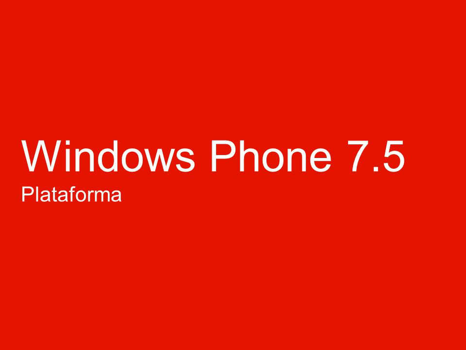Windows Phone 7.5 Plataforma