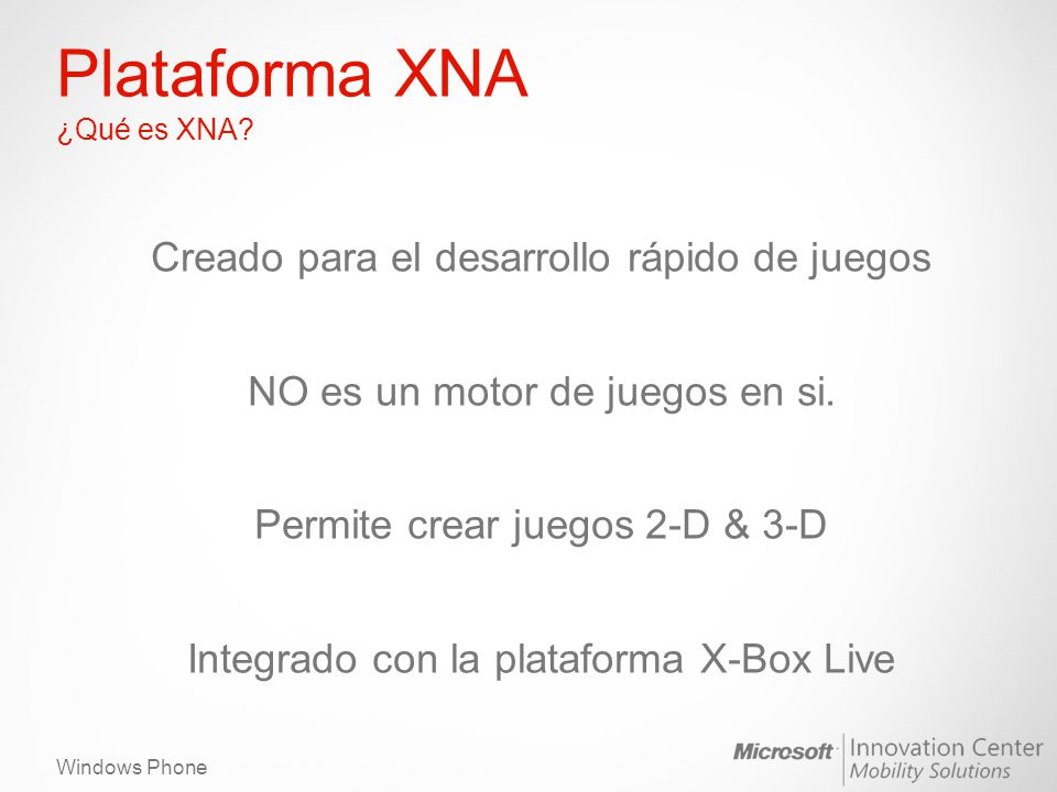 Windows Phone Plataforma XNA ¿Qué es XNA.