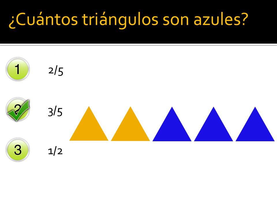 ¿Cuántos triángulos son azules? 2/5 3/5 1/2