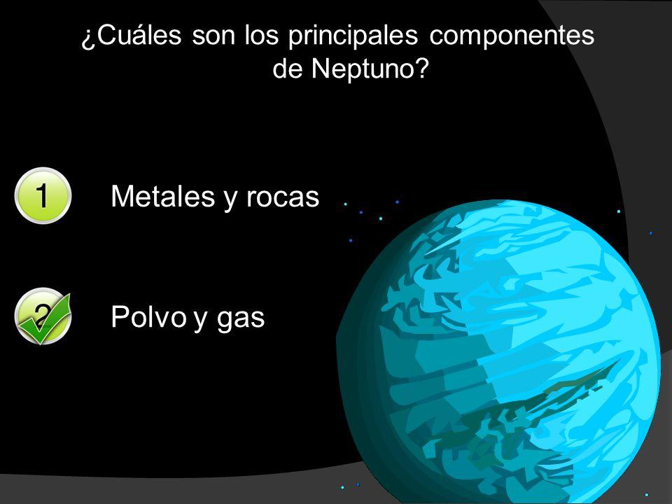 ¿Cuáles son los principales componentes de Neptuno? Metales y rocas Polvo y gas