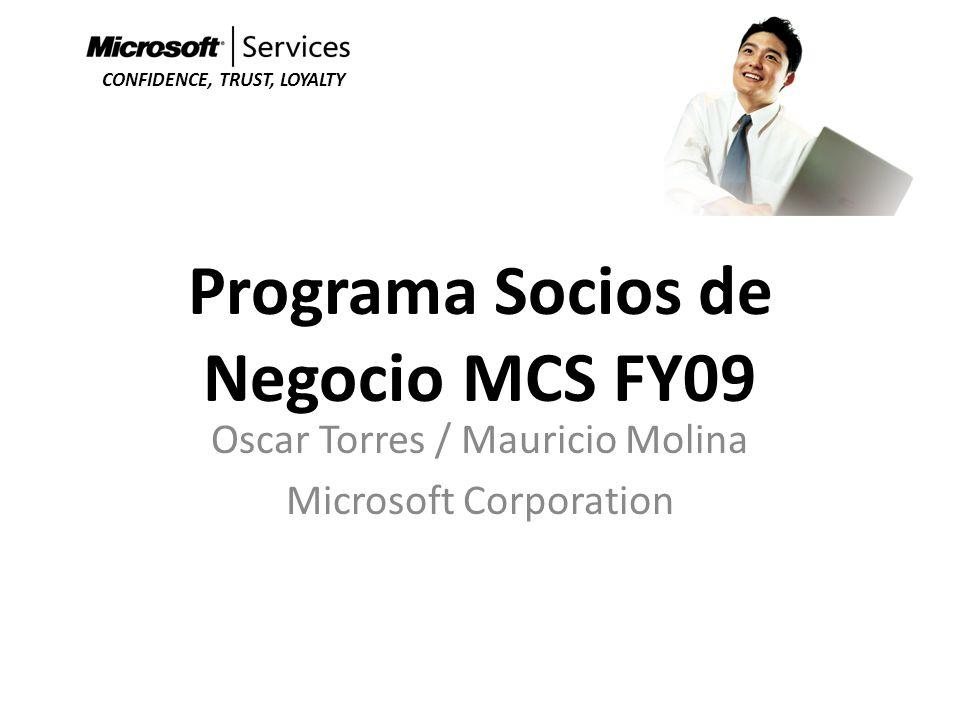 Segmentación de Socios MCS Socios Maduros Socios en Formación Socios Incursionando Estructura Organizacional Ajustada Vantas anuales mayores a USD 20 Nivel de Capacidad 3-5 (CMMi) Estructura Organizacional Ajustada Vantas anuales mayores a USD 20 Nivel de Capacidad 3-5 (CMMi) Estructura Organizacional en Ajuste Ventas anuales mayores a USD 10 Nivel de Capacidad 2 (CMMi) Estructura Organizacional en Ajuste Ventas anuales mayores a USD 10 Nivel de Capacidad 2 (CMMi) Estructura Organizacional en definición Ventas anuales mayores a USD 1 Nivel de Capacidad 1 (CMMi) Estructura Organizacional en definición Ventas anuales mayores a USD 1 Nivel de Capacidad 1 (CMMi) Programa Socios MCS