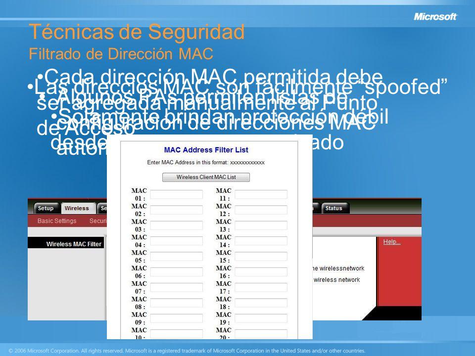 Técnicas de Seguridad Filtrado de Dirección MAC Algunos PAs permiten listas de configuración de direcciones MAC autorizadas Cada dirección MAC permiti