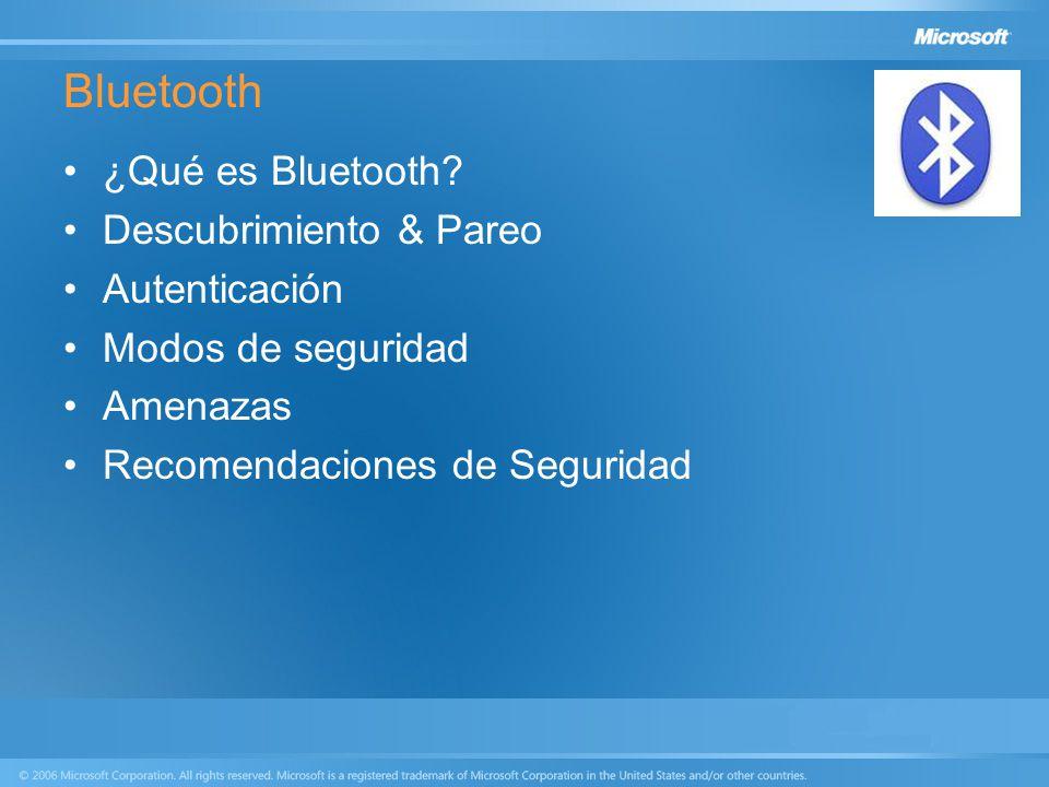 ¿Qué es Bluetooth? Descubrimiento & Pareo Autenticación Modos de seguridad Amenazas Recomendaciones de Seguridad