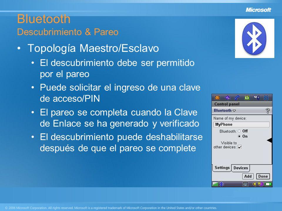 Bluetooth Descubrimiento & Pareo Topología Maestro/Esclavo El descubrimiento debe ser permitido por el pareo Puede solicitar el ingreso de una clave d