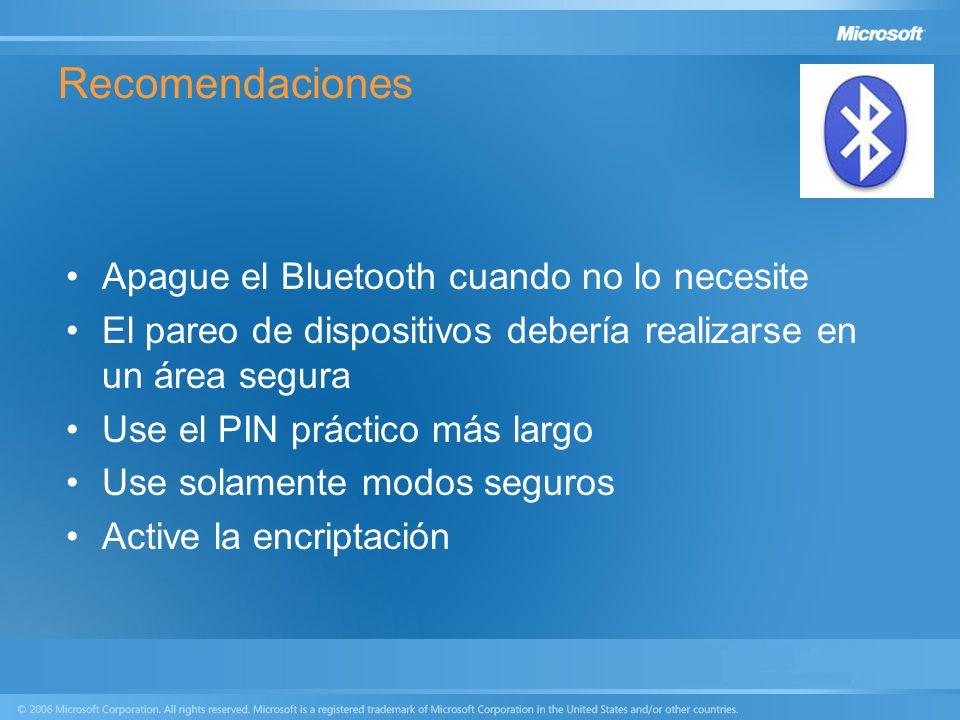 Recomendaciones Apague el Bluetooth cuando no lo necesite El pareo de dispositivos debería realizarse en un área segura Use el PIN práctico más largo