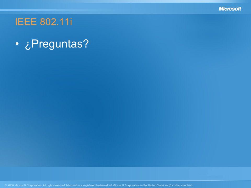 IEEE 802.11i ¿Preguntas?