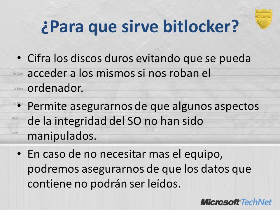 ¿Para que sirve bitlocker? Cifra los discos duros evitando que se pueda acceder a los mismos si nos roban el ordenador. Permite asegurarnos de que alg