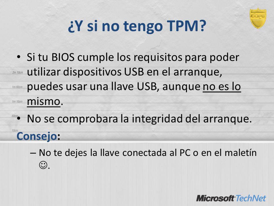 ¿Y si no tengo TPM? Si tu BIOS cumple los requisitos para poder utilizar dispositivos USB en el arranque, puedes usar una llave USB, aunque no es lo m