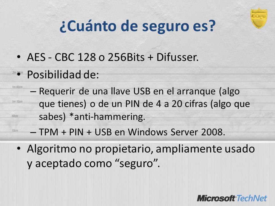 ¿Cuánto de seguro es? AES - CBC 128 o 256Bits + Difusser. Posibilidad de: – Requerir de una llave USB en el arranque (algo que tienes) o de un PIN de