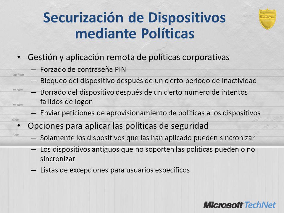 Securización de Dispositivos mediante Políticas Gestión y aplicación remota de políticas corporativas – Forzado de contraseña PIN – Bloqueo del dispos
