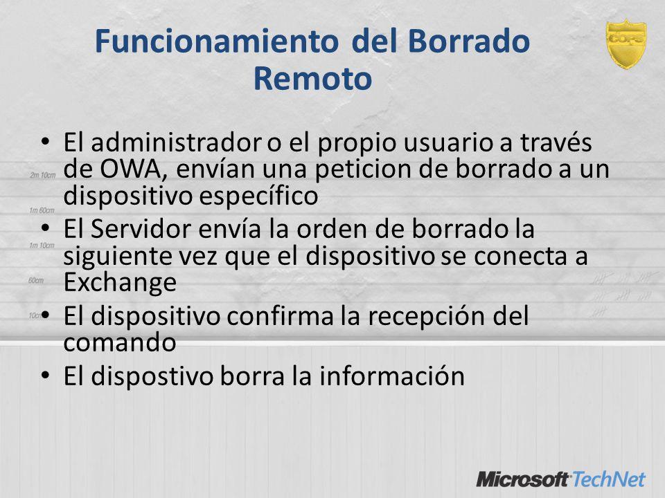 Funcionamiento del Borrado Remoto El administrador o el propio usuario a través de OWA, envían una peticion de borrado a un dispositivo específico El