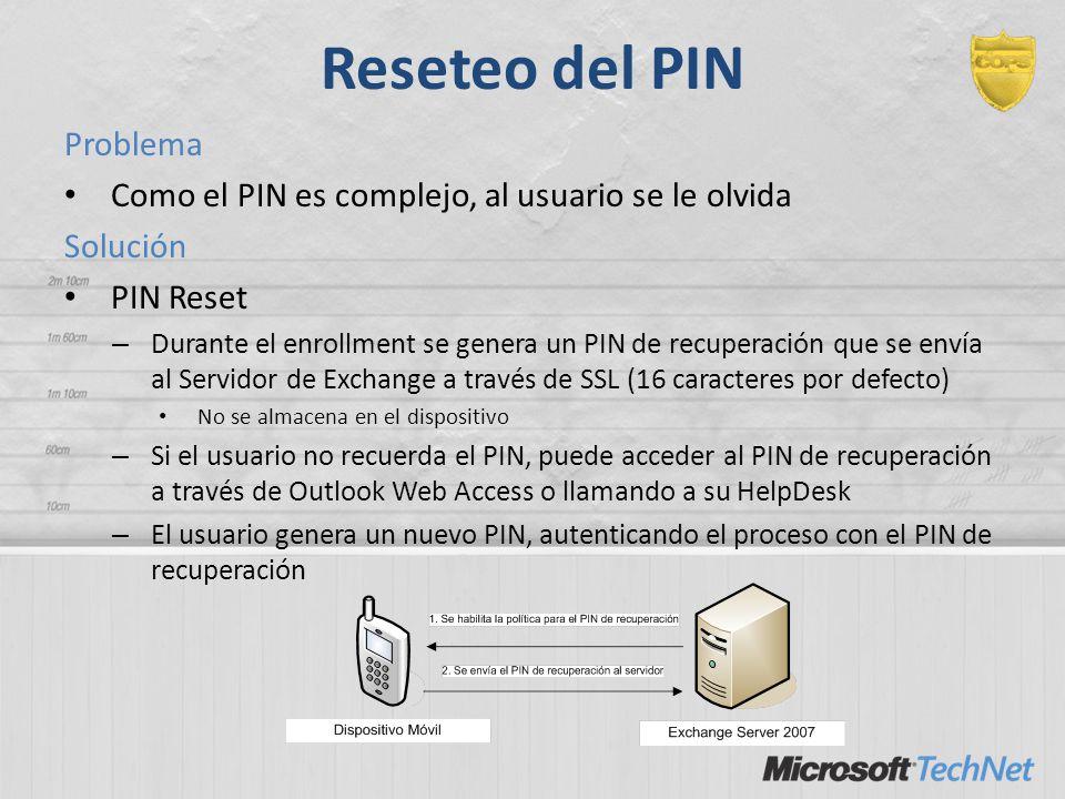 Reseteo del PIN Problema Como el PIN es complejo, al usuario se le olvida Solución PIN Reset – Durante el enrollment se genera un PIN de recuperación