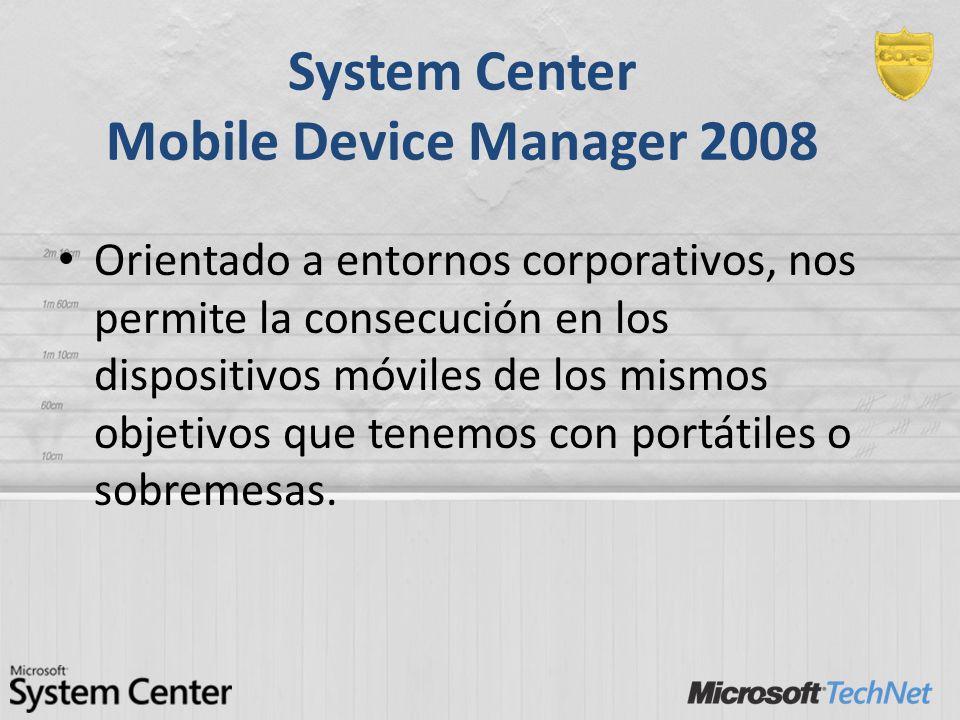 System Center Mobile Device Manager 2008 Orientado a entornos corporativos, nos permite la consecución en los dispositivos móviles de los mismos objet