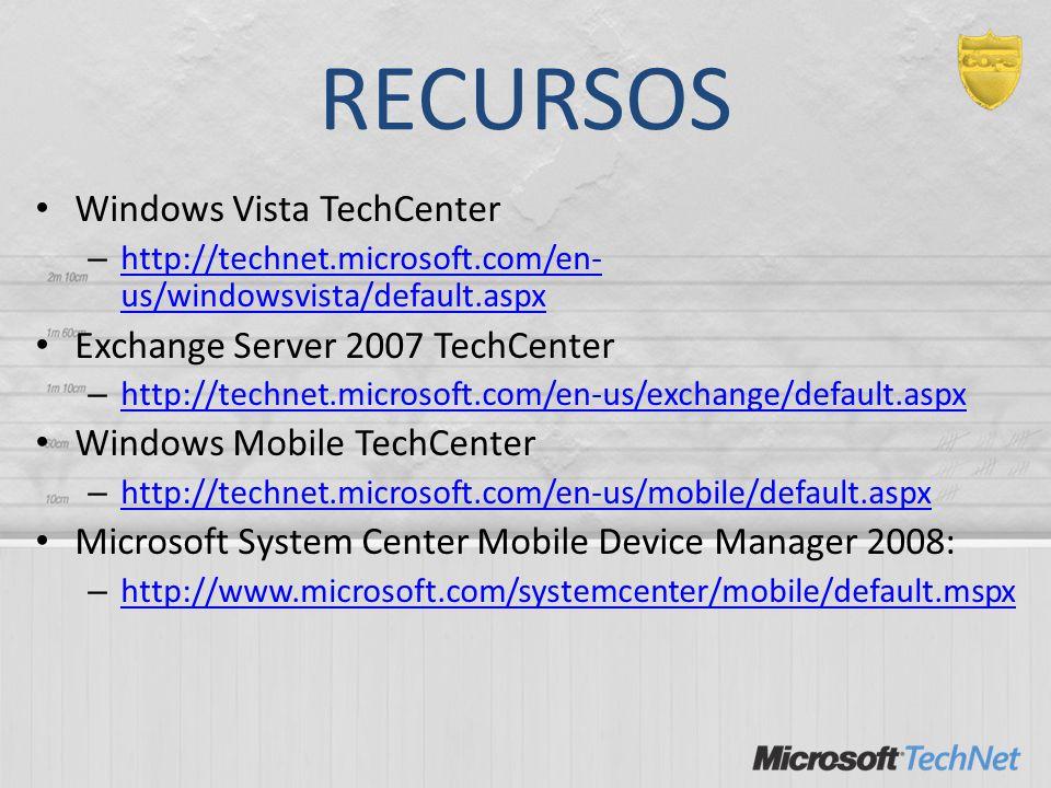 RECURSOS Windows Vista TechCenter – http://technet.microsoft.com/en- us/windowsvista/default.aspx http://technet.microsoft.com/en- us/windowsvista/def