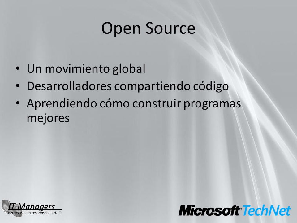 Open Source Un movimiento global Desarrolladores compartiendo código Aprendiendo cómo construir programas mejores