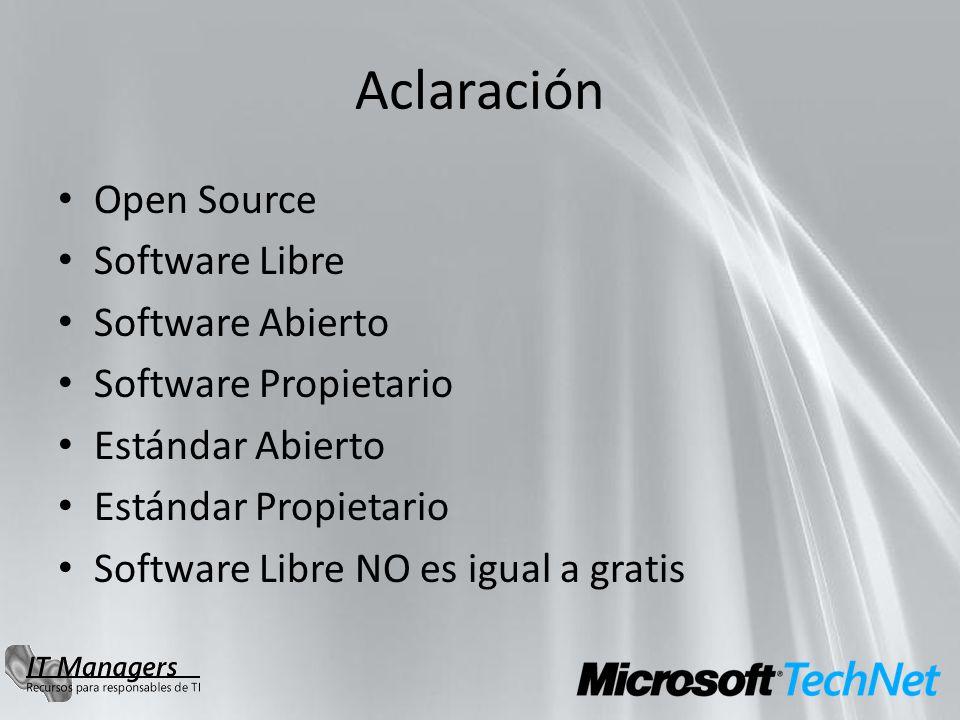 Aclaración Open Source Software Libre Software Abierto Software Propietario Estándar Abierto Estándar Propietario Software Libre NO es igual a gratis