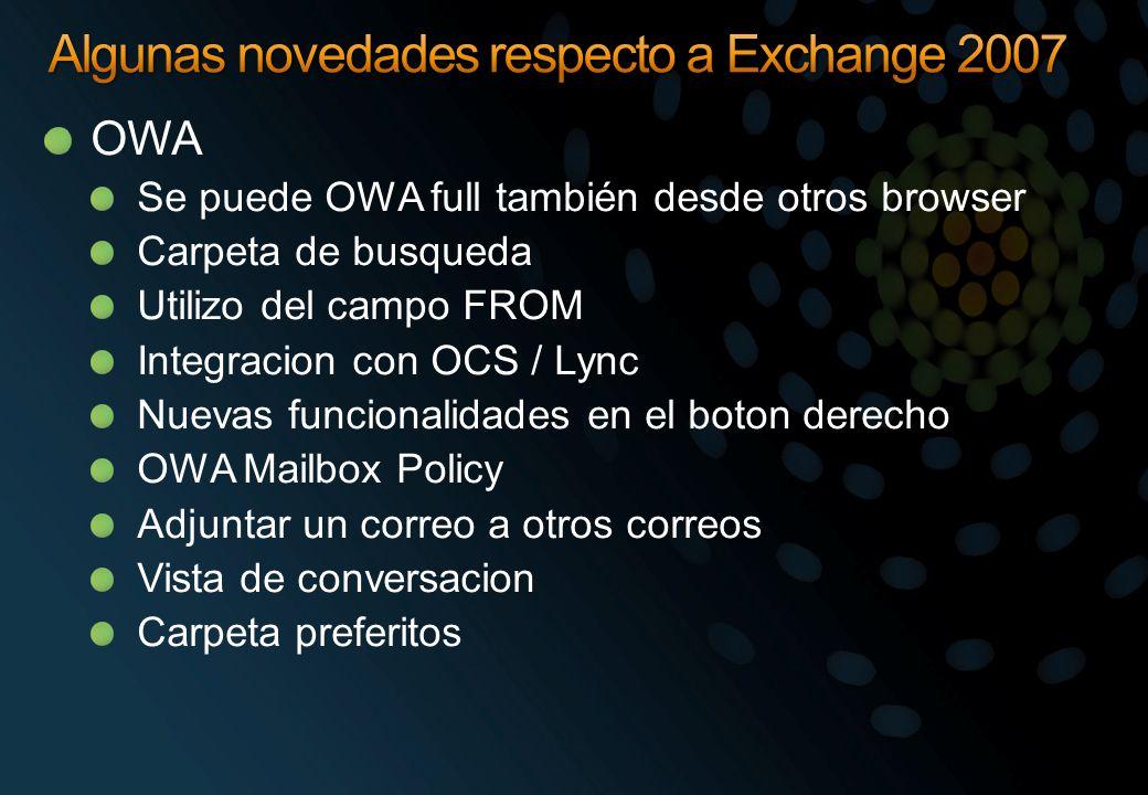 OWA Se puede OWA full también desde otros browser Carpeta de busqueda Utilizo del campo FROM Integracion con OCS / Lync Nuevas funcionalidades en el b