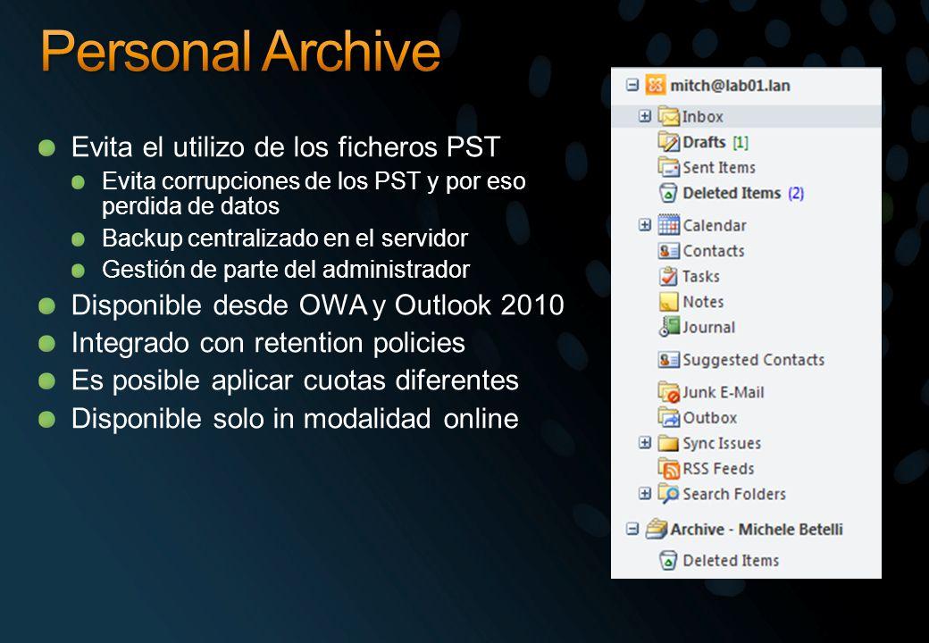 Evita el utilizo de los ficheros PST Evita corrupciones de los PST y por eso perdida de datos Backup centralizado en el servidor Gestión de parte del