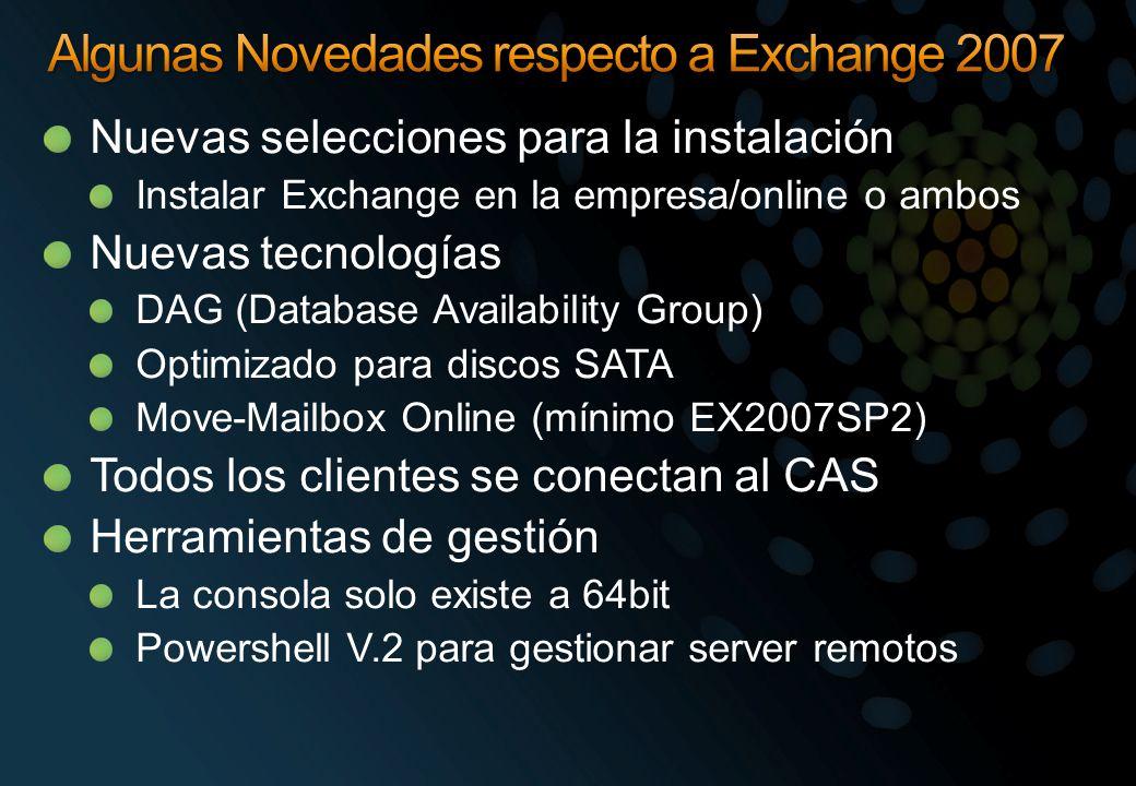 Nuevas selecciones para la instalación Instalar Exchange en la empresa/online o ambos Nuevas tecnologías DAG (Database Availability Group) Optimizado