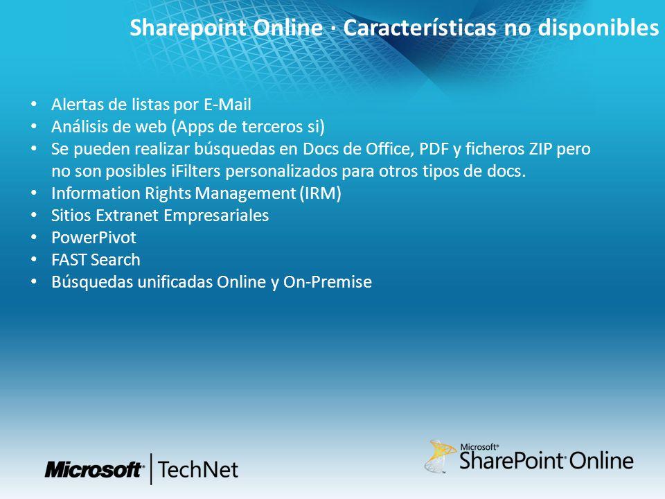 Sharepoint Online · Características no disponibles Alertas de listas por E-Mail Análisis de web (Apps de terceros si) Se pueden realizar búsquedas en