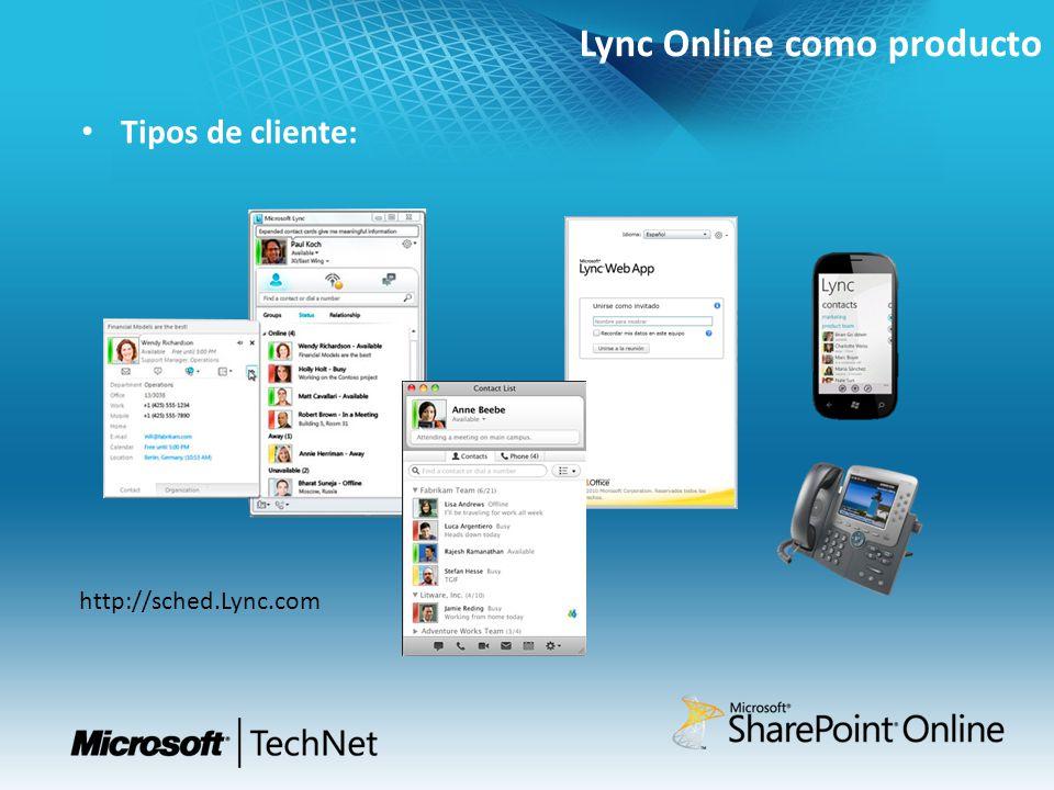 Lync Online como producto Tipos de cliente: http://sched.Lync.com