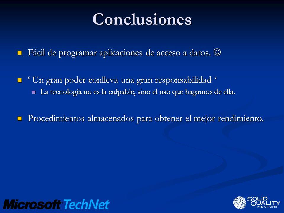 Conclusiones Fácil de programar aplicaciones de acceso a datos.