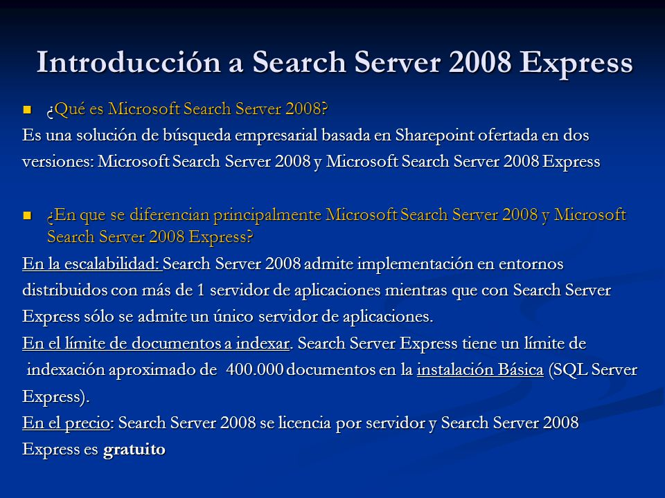 Introducción a Search Server 2008 Express ¿Qué es Microsoft Search Server 2008.