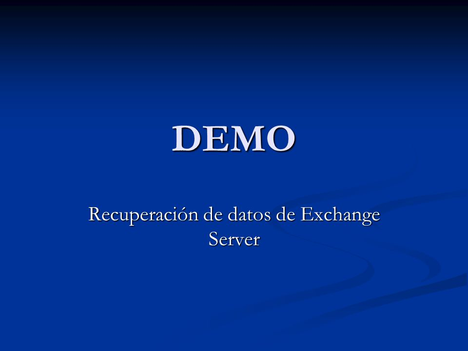 DEMO Recuperación de datos de Exchange Server