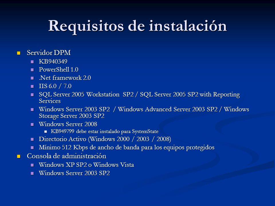 Requisitos de instalación Requisitos recomendados Requisitos recomendados CPU 2.33 Ghz quad-core CPU 2.33 Ghz quad-core 4 GB RAM 4 GB RAM Archivos de programa: 410 MB Archivos de programa: 410 MB Base de datos: 900 MB Base de datos: 900 MB Disco de sistema: 2650 MB (solo si se instala SQL junto con DPM) Disco de sistema: 2650 MB (solo si se instala SQL junto con DPM) Datos protegidos: 2 a 3 veces el tamaño de los datos Datos protegidos: 2 a 3 veces el tamaño de los datos LUNs: LUNs: Máximo de 17 TB para discos dinámicos GPT Máximo de 17 TB para discos dinámicos GPT Máximo de 2 TB para discos MBR Máximo de 2 TB para discos MBR