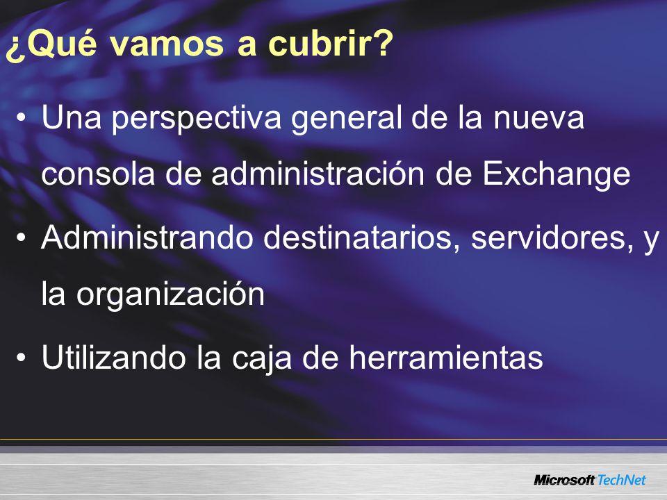 Nivel 200 Experiencia de ayuda Experiencia en administración de TI con Microsoft® Exchange Server 2003, Exchange 2000 Server, o Exchange Server 5.5