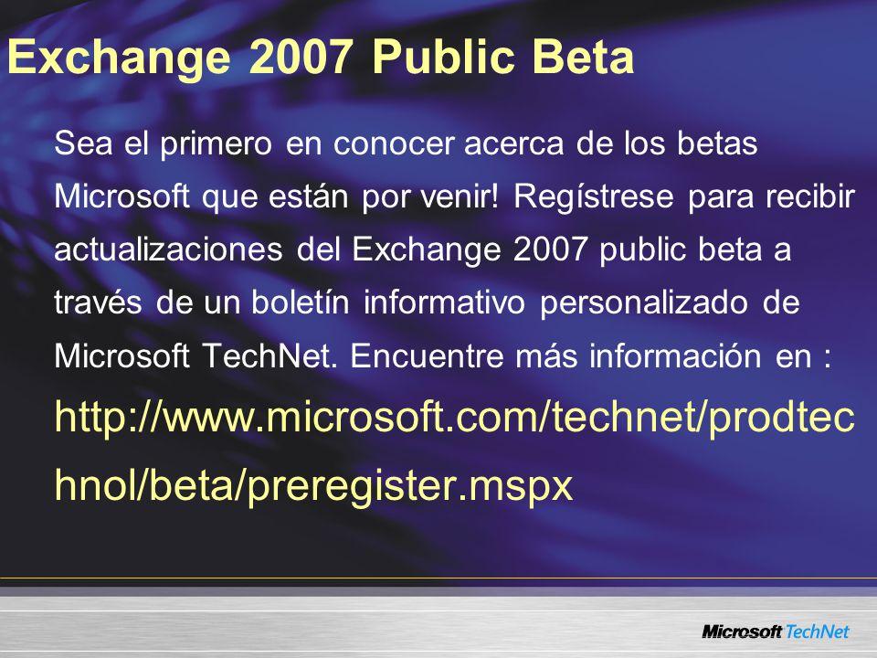 Exchange 2007 Public Beta Sea el primero en conocer acerca de los betas Microsoft que están por venir.