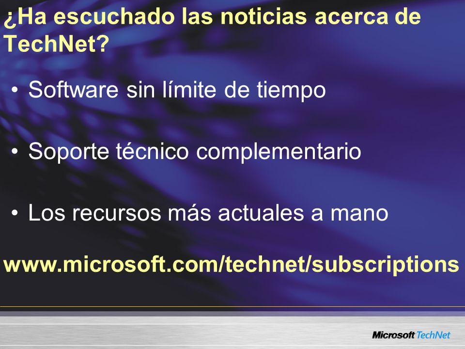 www.microsoft.com/technet/subscriptions ¿Ha escuchado las noticias acerca de TechNet.