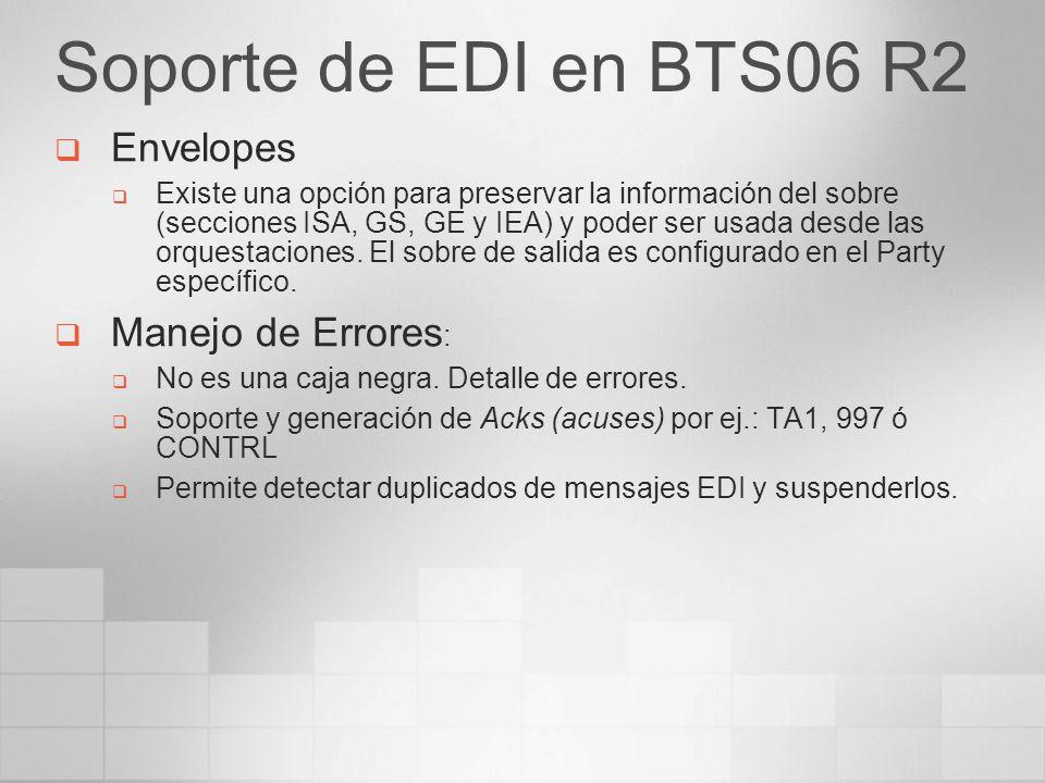 Soporte de EDI en BTS06 R2 Envelopes Existe una opción para preservar la información del sobre (secciones ISA, GS, GE y IEA) y poder ser usada desde l