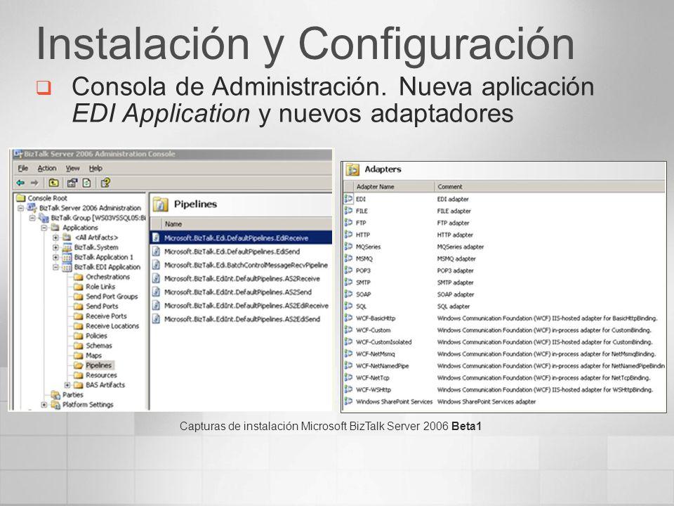 Instalación y Configuración Consola de Administración. Nueva aplicación EDI Application y nuevos adaptadores Capturas de instalación Microsoft BizTalk